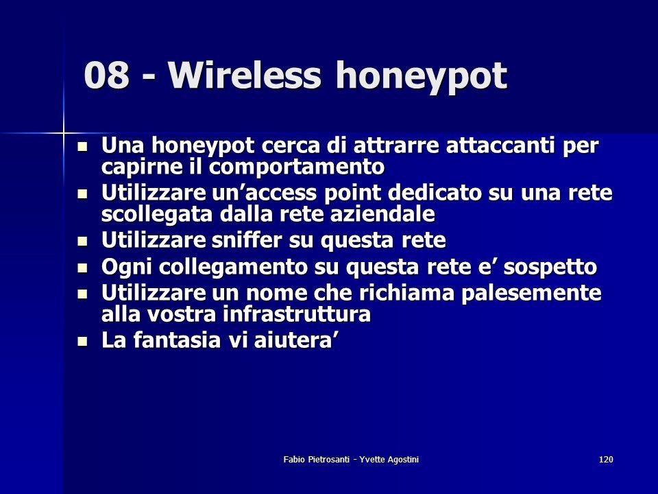 Fabio Pietrosanti - Yvette Agostini120 Una honeypot cerca di attrarre attaccanti per capirne il comportamento Una honeypot cerca di attrarre attaccant
