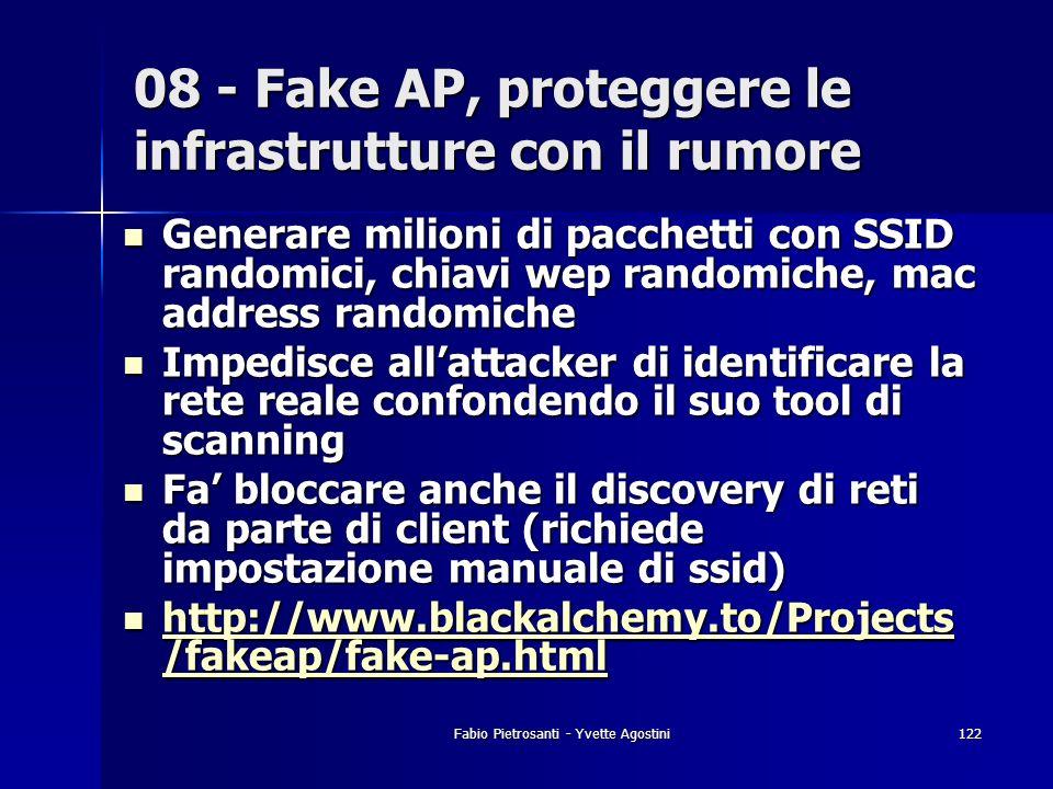 Fabio Pietrosanti - Yvette Agostini122 Generare milioni di pacchetti con SSID randomici, chiavi wep randomiche, mac address randomiche Generare milion