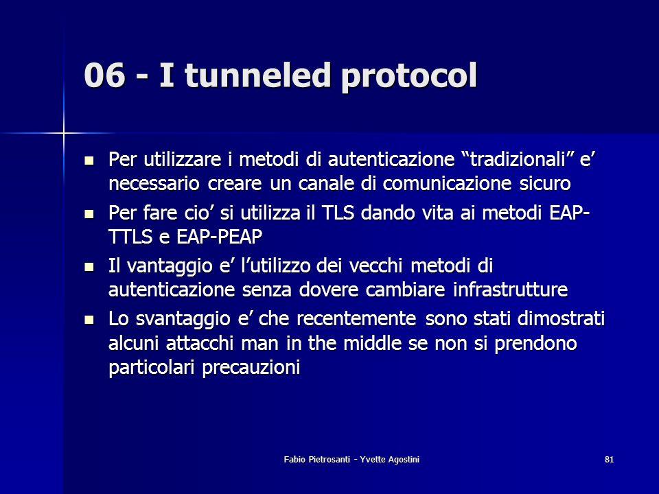 Fabio Pietrosanti - Yvette Agostini81 06 - I tunneled protocol Per utilizzare i metodi di autenticazione tradizionali e necessario creare un canale di