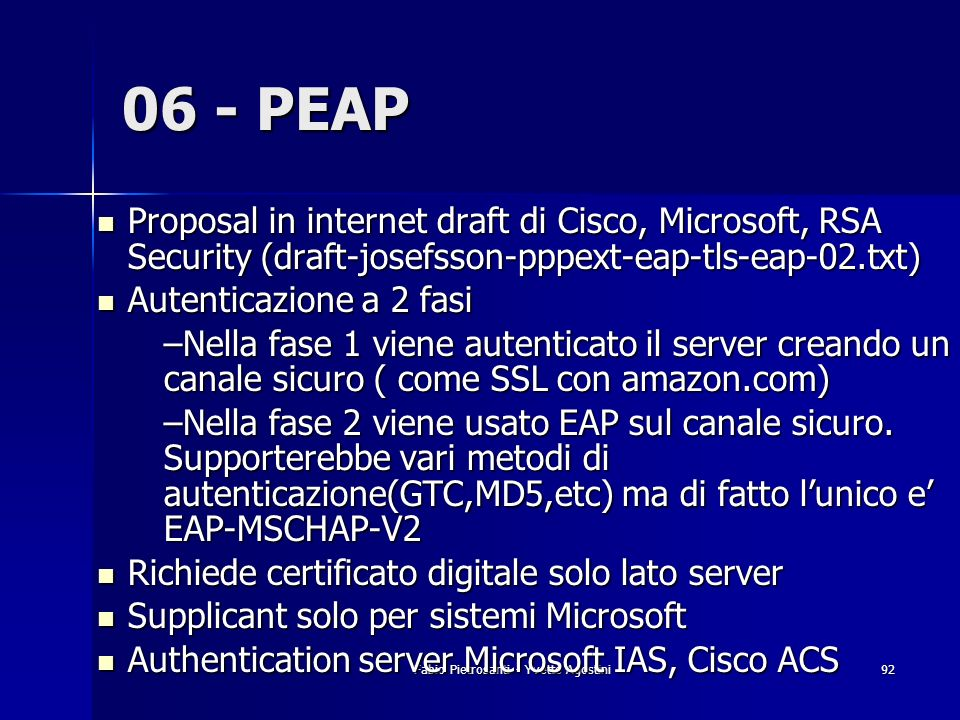 Fabio Pietrosanti - Yvette Agostini92 06 - PEAP Proposal in internet draft di Cisco, Microsoft, RSA Security (draft-josefsson-pppext-eap-tls-eap-02.tx