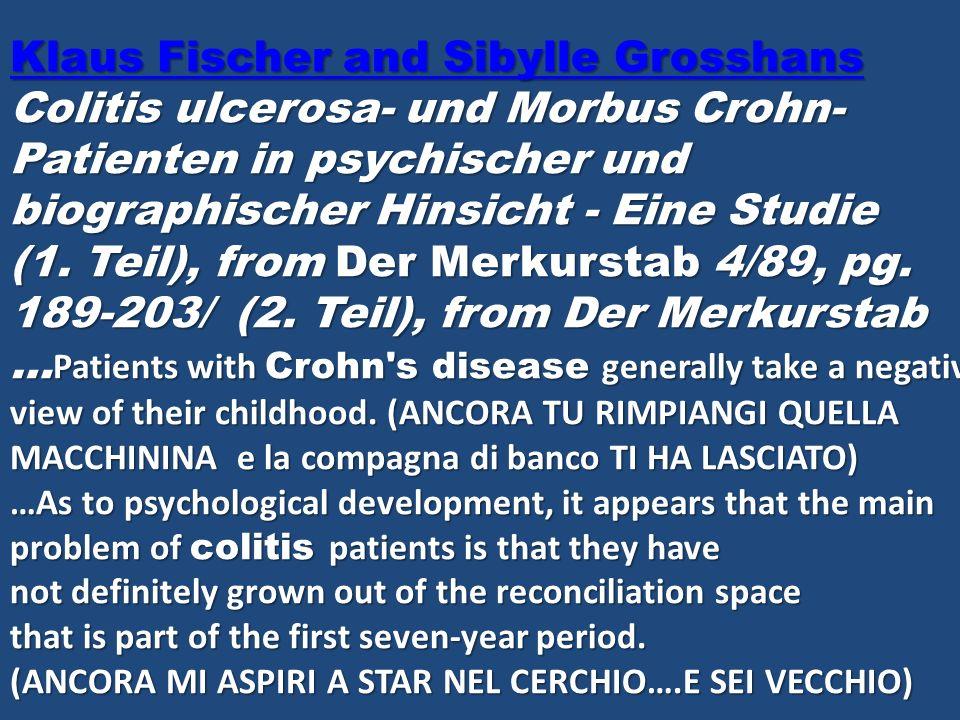 Klaus Fischer and Sibylle Grosshans Klaus Fischer and Sibylle Grosshans Colitis ulcerosa- und Morbus Crohn- Patienten in psychischer und biographische