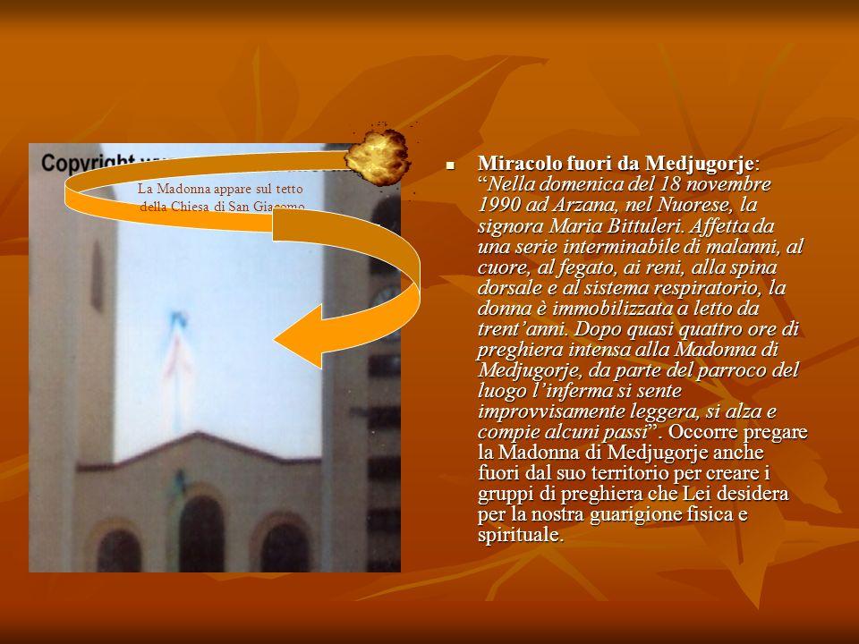 Miracolo fuori da Medjugorje:Nella domenica del 18 novembre 1990 ad Arzana, nel Nuorese, la signora Maria Bittuleri. Affetta da una serie interminabil