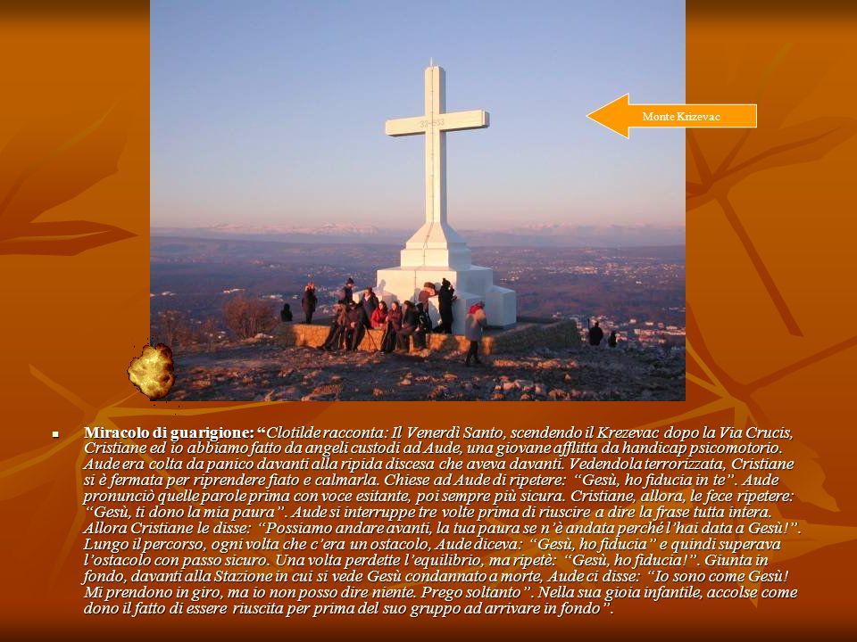 Miracolo di guarigione: Clotilde racconta: Il Venerdì Santo, scendendo il Krezevac dopo la Via Crucis, Cristiane ed io abbiamo fatto da angeli custodi