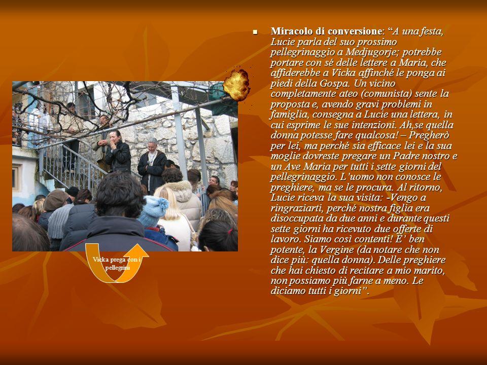 Miracolo di conversione: A una festa, Lucie parla del suo prossimo pellegrinaggio a Medjugorje; potrebbe portare con sé delle lettere a Maria, che aff