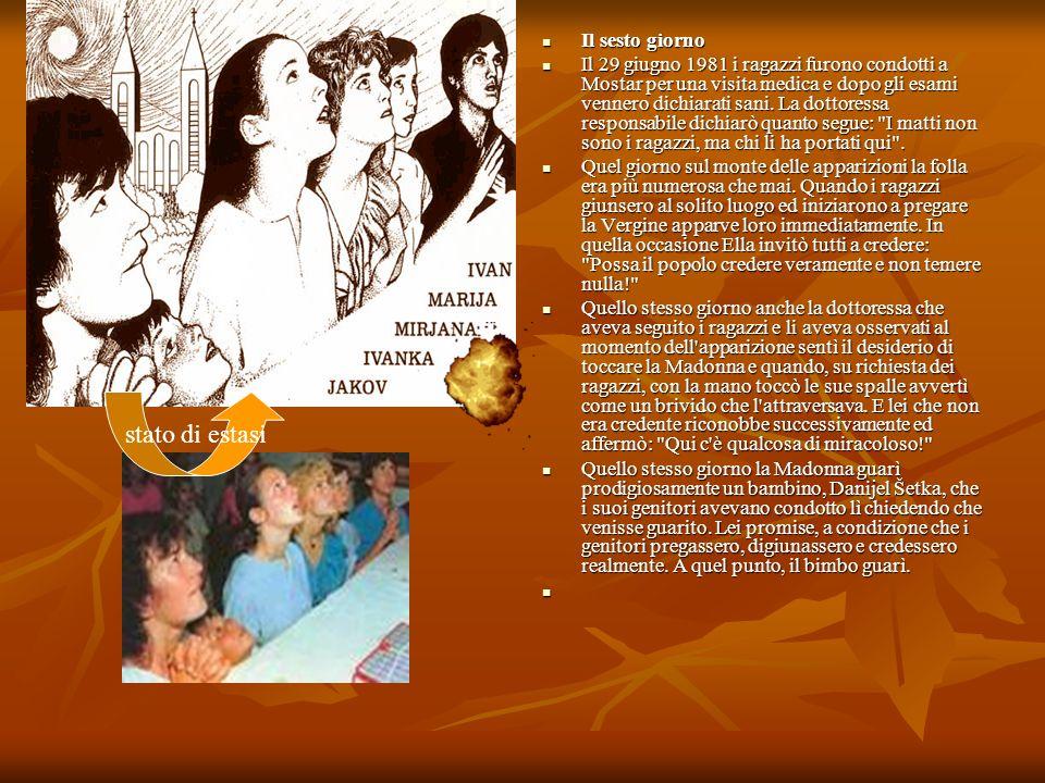 Il sesto giorno Il sesto giorno Il 29 giugno 1981 i ragazzi furono condotti a Mostar per una visita medica e dopo gli esami vennero dichiarati sani. L