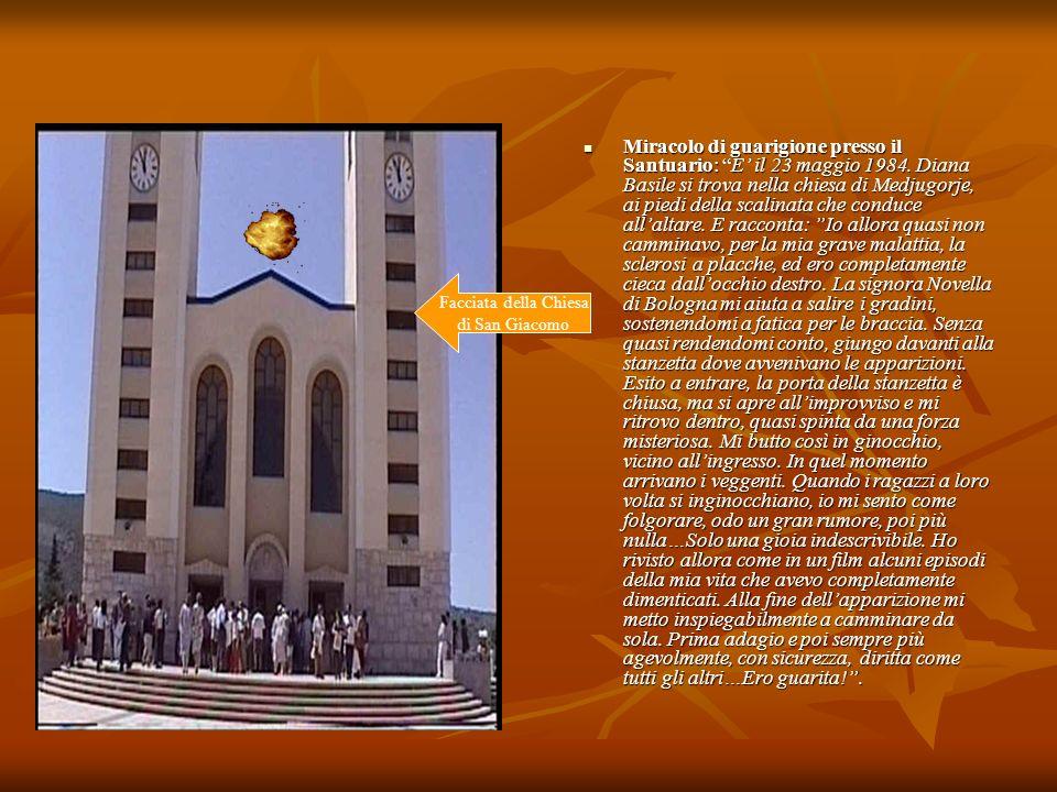Miracolo di guarigione presso il Santuario: E il 23 maggio 1984. Diana Basile si trova nella chiesa di Medjugorje, ai piedi della scalinata che conduc