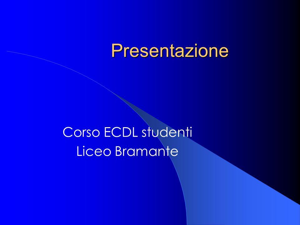 Presentazione Corso ECDL studenti Liceo Bramante