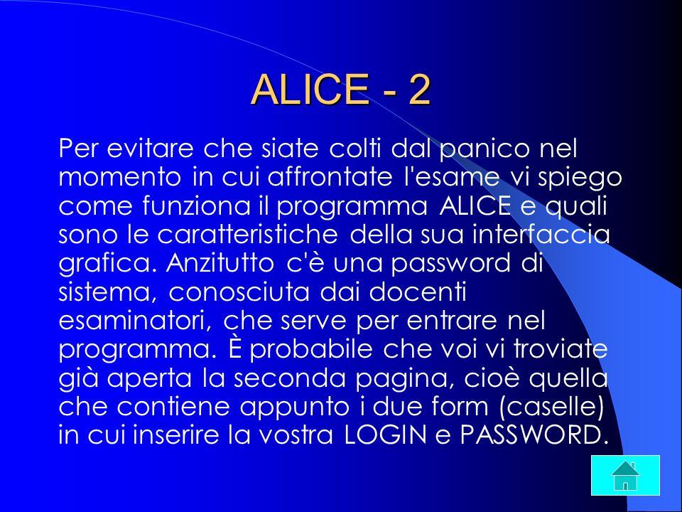 ALICE - 2 Per evitare che siate colti dal panico nel momento in cui affrontate l'esame vi spiego come funziona il programma ALICE e quali sono le cara