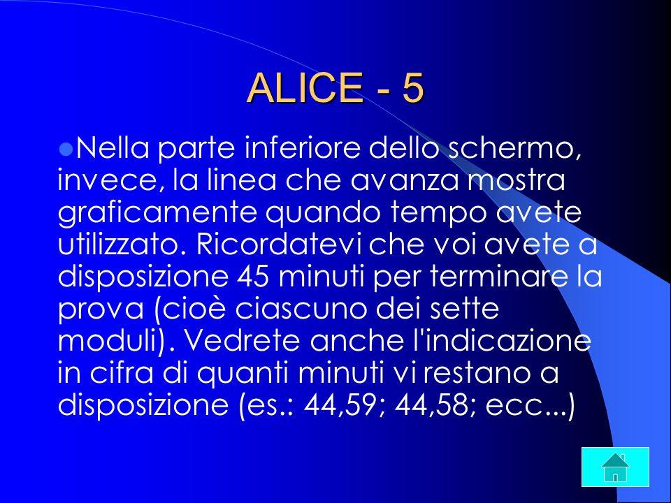 ALICE - 5 Nella parte inferiore dello schermo, invece, la linea che avanza mostra graficamente quando tempo avete utilizzato. Ricordatevi che voi avet