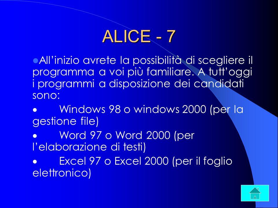 ALICE - 7 Allinizio avrete la possibilità di scegliere il programma a voi più familiare. A tuttoggi i programmi a disposizione dei candidati sono: Win