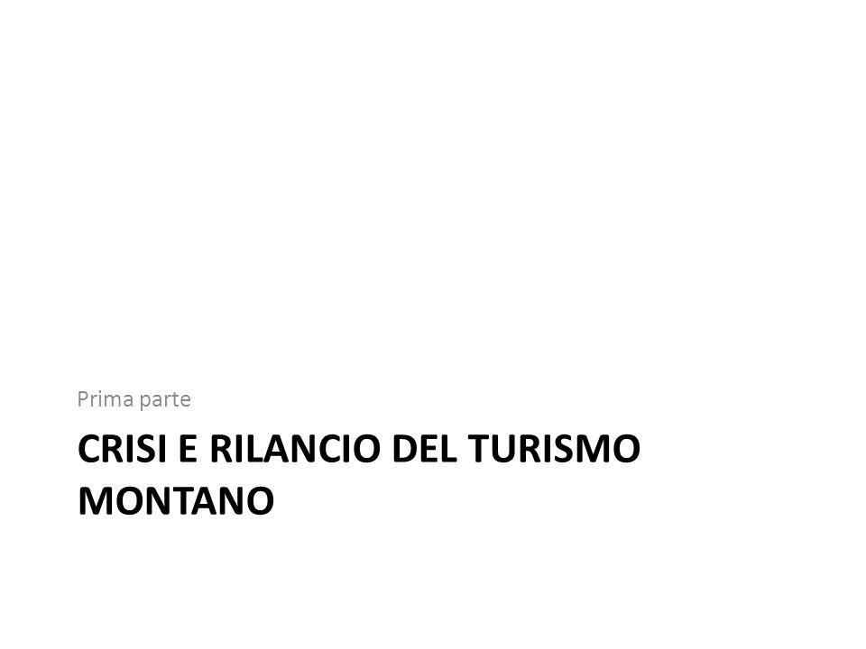 CRISI E RILANCIO DEL TURISMO MONTANO Prima parte
