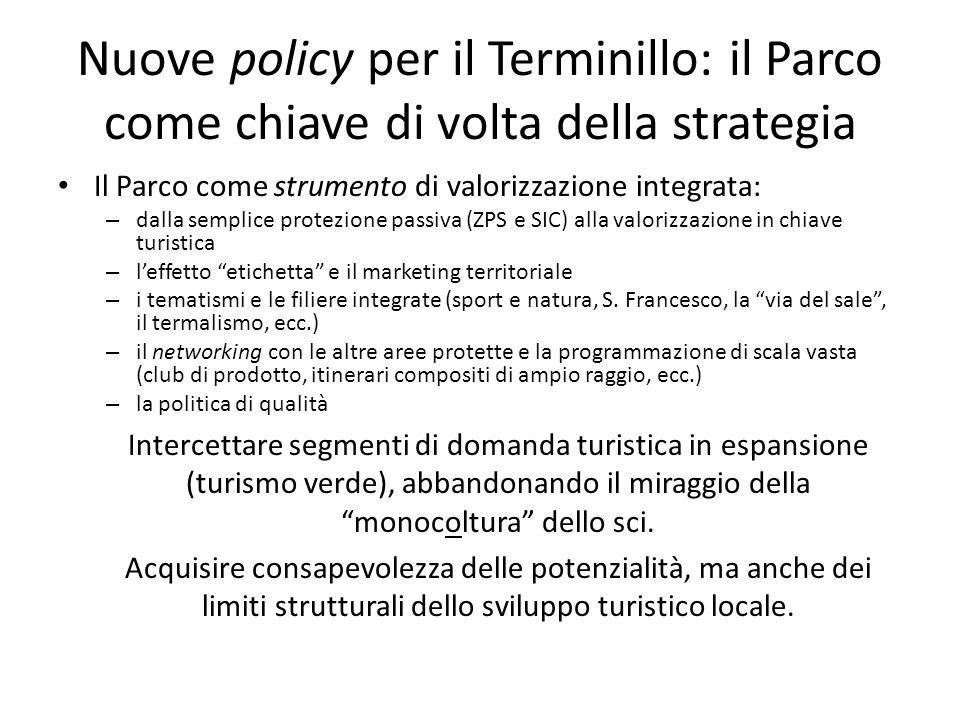 Nuove policy per il Terminillo: il Parco come chiave di volta della strategia Il Parco come strumento di valorizzazione integrata: – dalla semplice pr