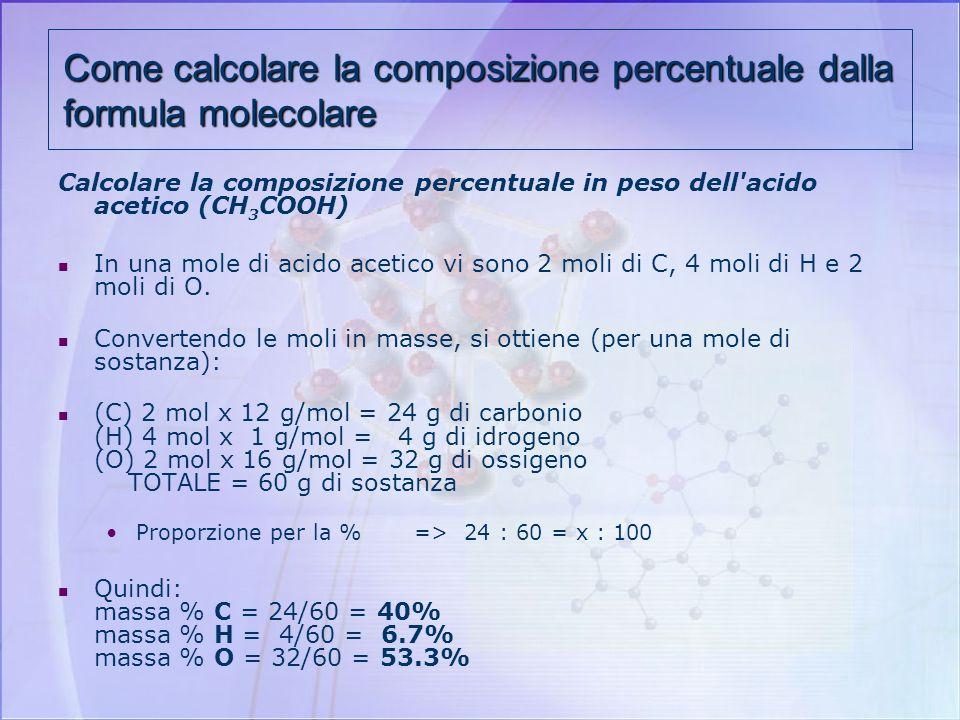 Per ricavare la formula molecolare di un composto è necessario misurare sperimentalmente anche la sua massa molecolare. La formula molecolare è un mul