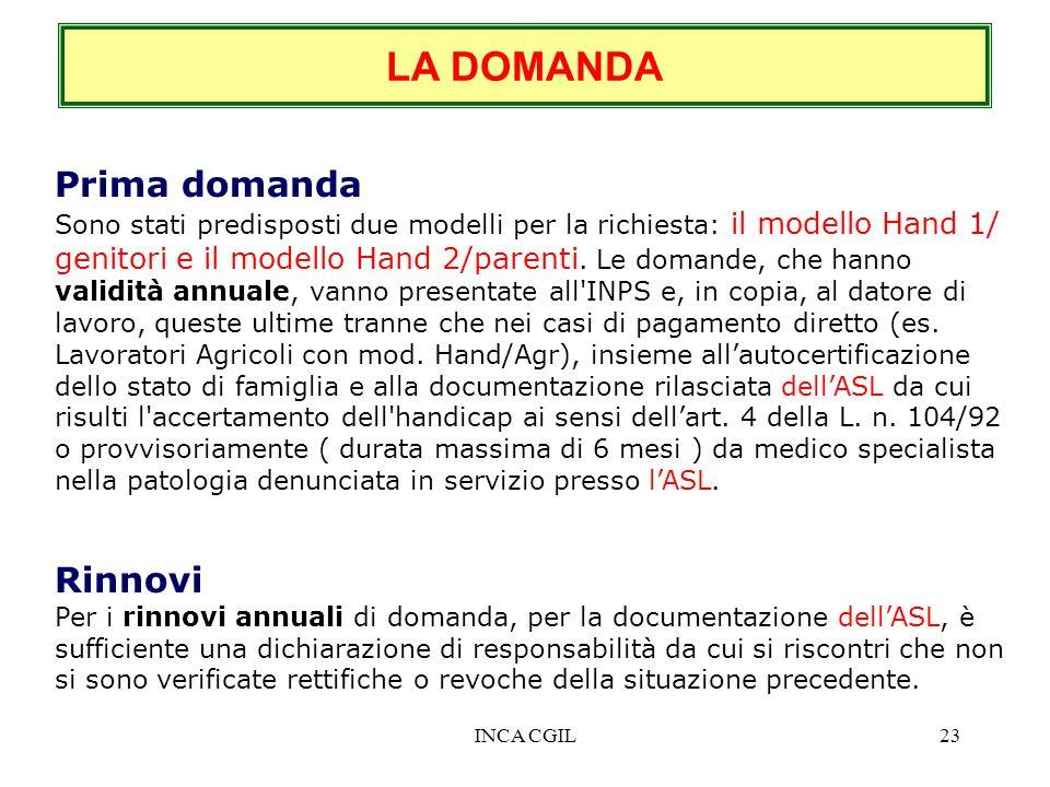 INCA CGIL23 LA DOMANDA Prima domanda Sono stati predisposti due modelli per la richiesta: il modello Hand 1/ genitori e il modello Hand 2/parenti. Le