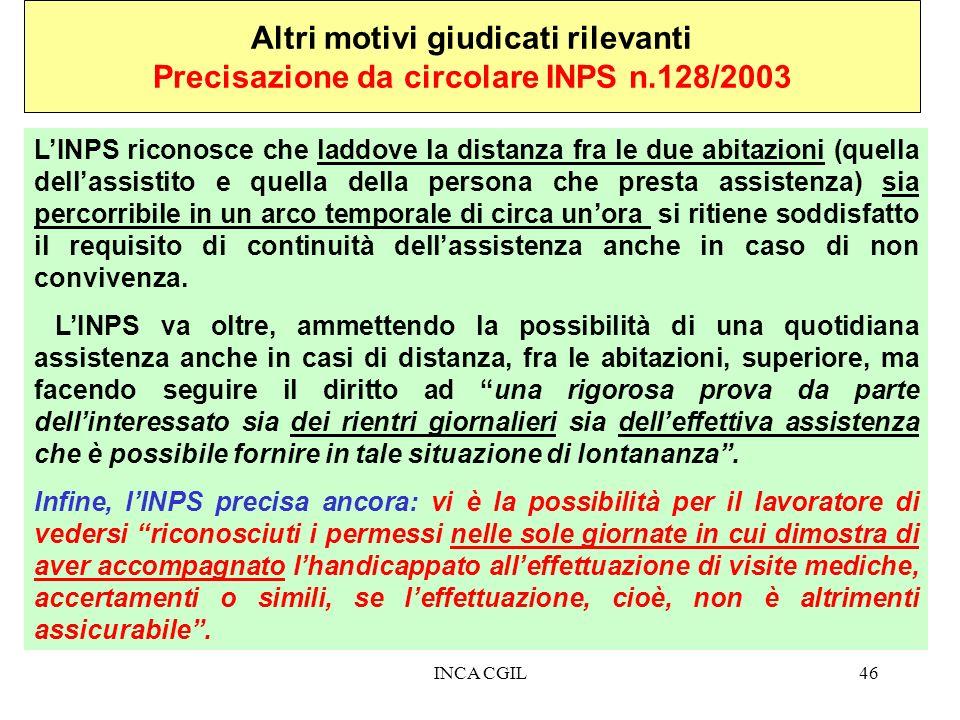 INCA CGIL46 Altri motivi giudicati rilevanti Precisazione da circolare INPS n.128/2003 LINPS riconosce che laddove la distanza fra le due abitazioni (