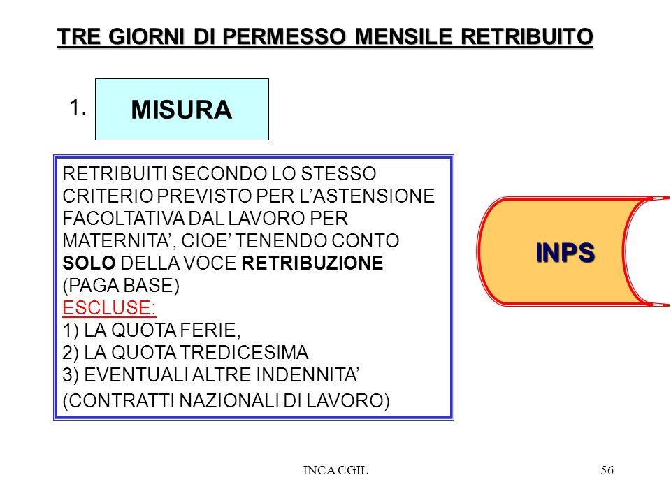 INCA CGIL56 MISURA RETRIBUITI SECONDO LO STESSO CRITERIO PREVISTO PER LASTENSIONE FACOLTATIVA DAL LAVORO PER MATERNITA, CIOE TENENDO CONTO SOLO DELLA