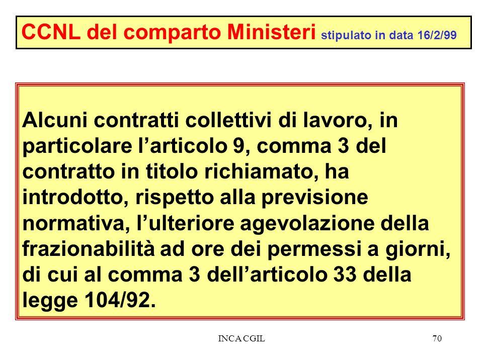INCA CGIL70 Alcuni contratti collettivi di lavoro, in particolare larticolo 9, comma 3 del contratto in titolo richiamato, ha introdotto, rispetto all