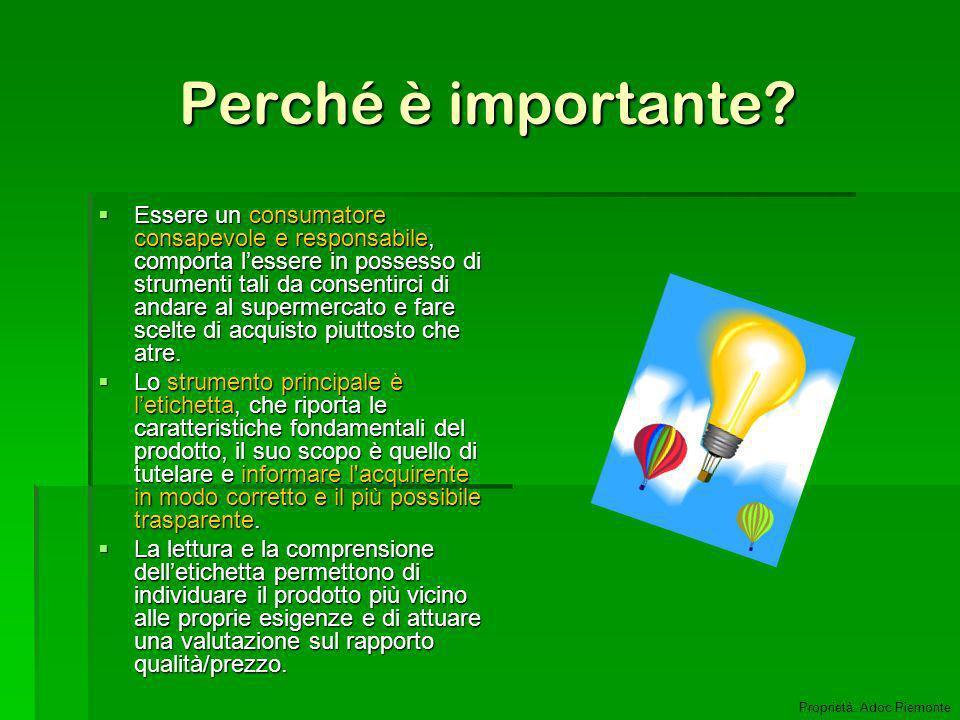 Limportanza delletichetta I segni della qualità del settore alimentare PIEMONTE Proprietà: Adoc Piemonte