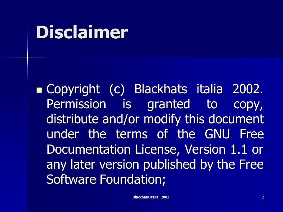Blackhats italia 200223 Attacchi Locali (1) ARP poison - introduzione (2) Il protocollo ARP (Address Resolution Protocol) si preoccupa di mappare i 32 bit di indirizzo IP (versione 4) in 48 bit di indirizzo ETH Il protocollo ARP (Address Resolution Protocol) si preoccupa di mappare i 32 bit di indirizzo IP (versione 4) in 48 bit di indirizzo ETH Due tipi principali di messaggi: Due tipi principali di messaggi: –ARP request (richiesta di risoluzione indirizzo) –ARP reply (risposta contenente un indirizzo eth)