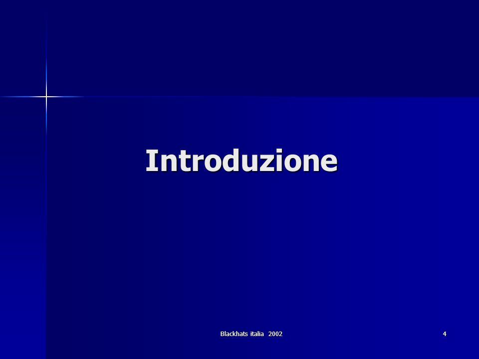 Blackhats italia 2002 4 Introduzione