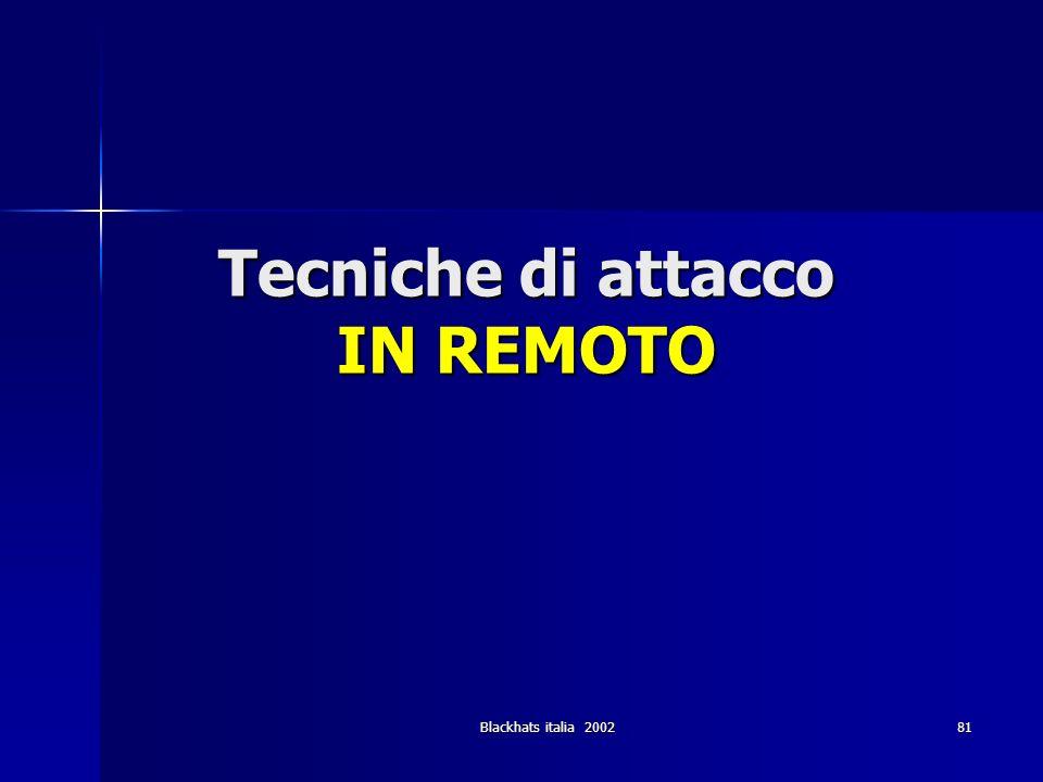 Blackhats italia 2002 81 Tecniche di attacco IN REMOTO