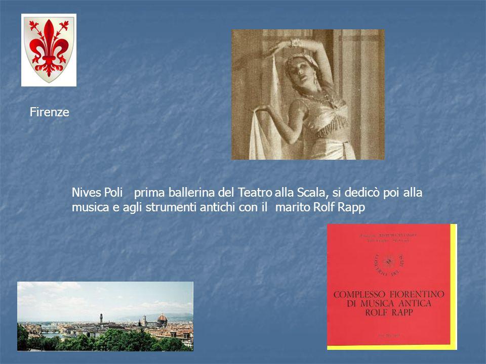 Firenze Nives Poli prima ballerina del Teatro alla Scala, si dedicò poi alla musica e agli strumenti antichi con il marito Rolf Rapp