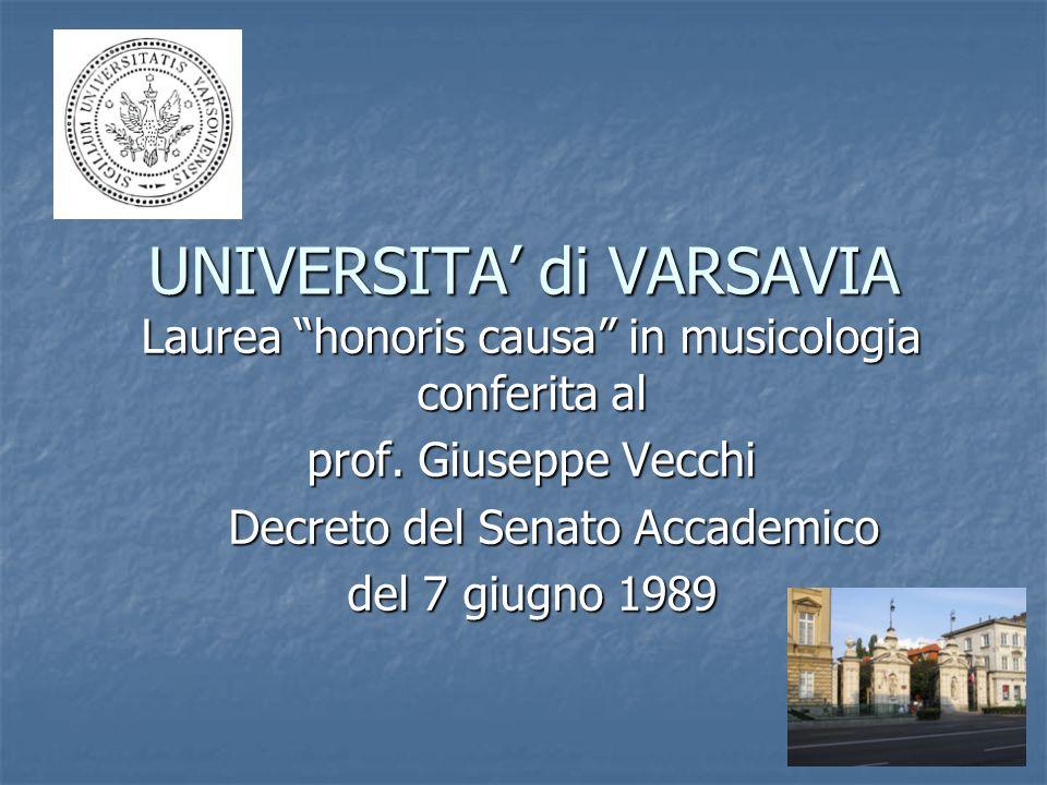 UNIVERSITA di VARSAVIA Laurea honoris causa in musicologia conferita al prof. Giuseppe Vecchi Decreto del Senato Accademico Decreto del Senato Accadem