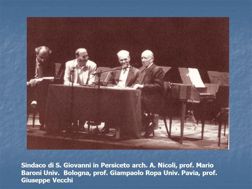 Sindaco di S. Giovanni in Persiceto arch. A. Nicoli, prof. Mario Baroni Univ. Bologna, prof. Giampaolo Ropa Univ. Pavia, prof. Giuseppe Vecchi