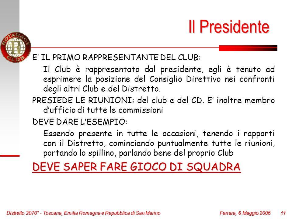 Distretto 2070° - Toscana, Emilia Romagna e Repubblica di San Marino 11 Ferrara, 6 Maggio 2006 Distretto 2070° - Toscana, Emilia Romagna e Repubblica