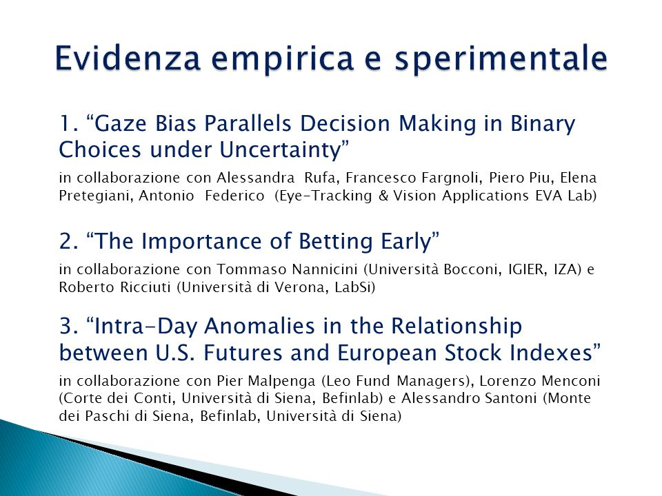 1. Gaze Bias Parallels Decision Making in Binary Choices under Uncertainty in collaborazione con Alessandra Rufa, Francesco Fargnoli, Piero Piu, Elena