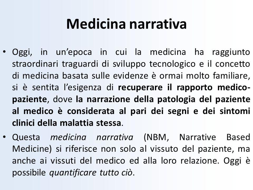Medicina narrativa Oggi, in unepoca in cui la medicina ha raggiunto straordinari traguardi di sviluppo tecnologico e il concetto di medicina basata su