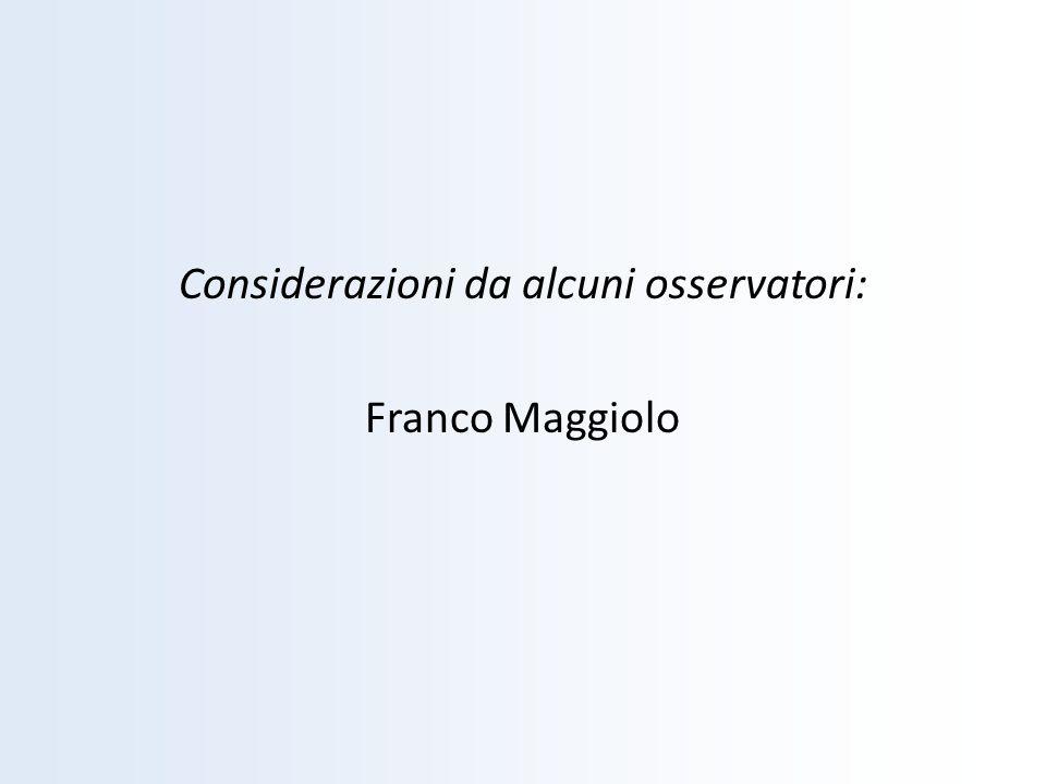 Considerazioni da alcuni osservatori: Franco Maggiolo