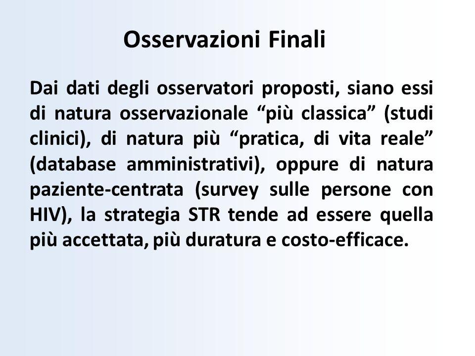 Osservazioni Finali Dai dati degli osservatori proposti, siano essi di natura osservazionale più classica (studi clinici), di natura più pratica, di v