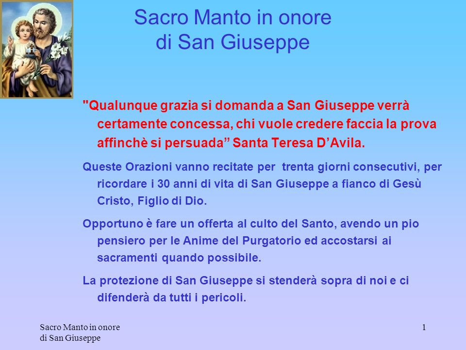 Sacro Manto in onore di San Giuseppe 2 Nel nome del Padre e del Figlio e dello Spirito Santo.