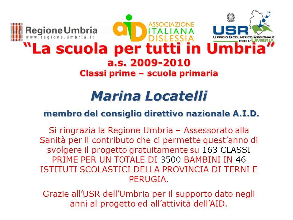 La scuola per tutti in Umbria Obbiettivi: Promuovere lattenzione e la sensibilità della scuola in ordine alla complessità dei processi di lettura e scrittura.