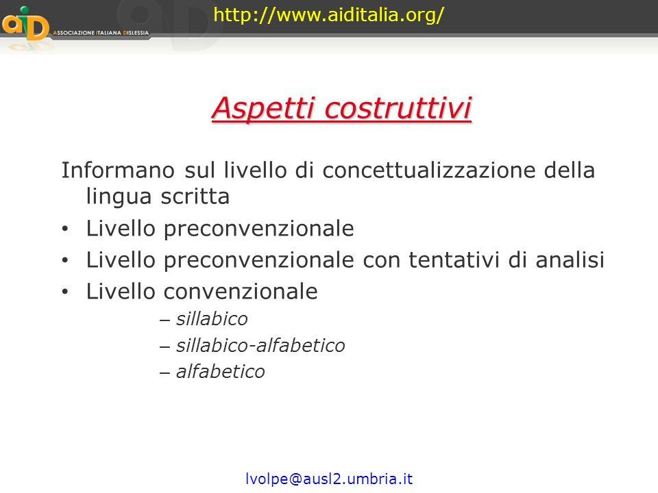 http://www.aiditalia.org/ lvolpe@ausl2.umbria.it Aspetti esecutivi Informano sul livello di sviluppo delle abilità prassiche, di coordinazione oculo m
