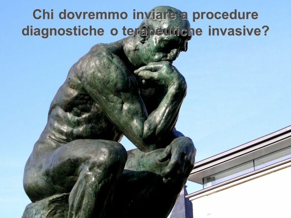 Chi dovremmo inviare a procedure diagnostiche o terapeutiche invasive?