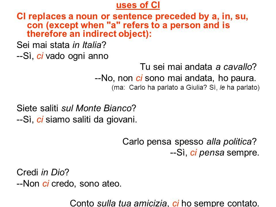 uses of CI CI replaces a noun or sentence preceded by a, in, su, con (except when