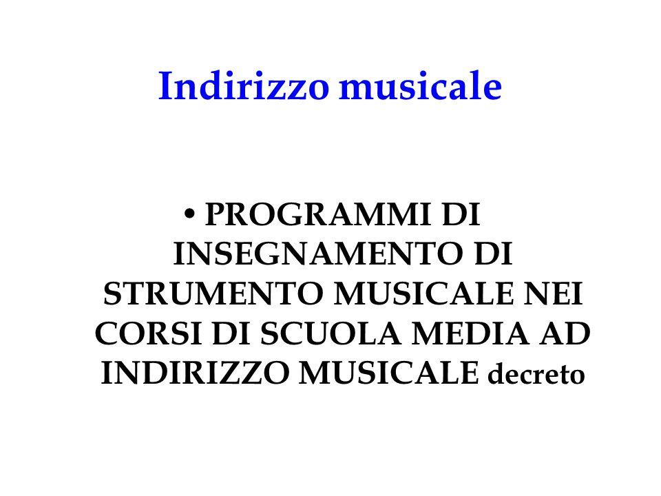 Indirizzo musicale PROGRAMMI DI INSEGNAMENTO DI STRUMENTO MUSICALE NEI CORSI DI SCUOLA MEDIA AD INDIRIZZO MUSICALE decreto