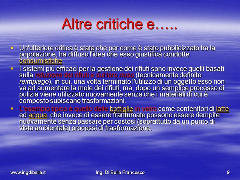 www.ingdibella.itIng. Di Bella Francesco9 Altre critiche e….. Un'ulteriore critica è stata che per come è stato pubblicizzato tra la popolazione, ha d