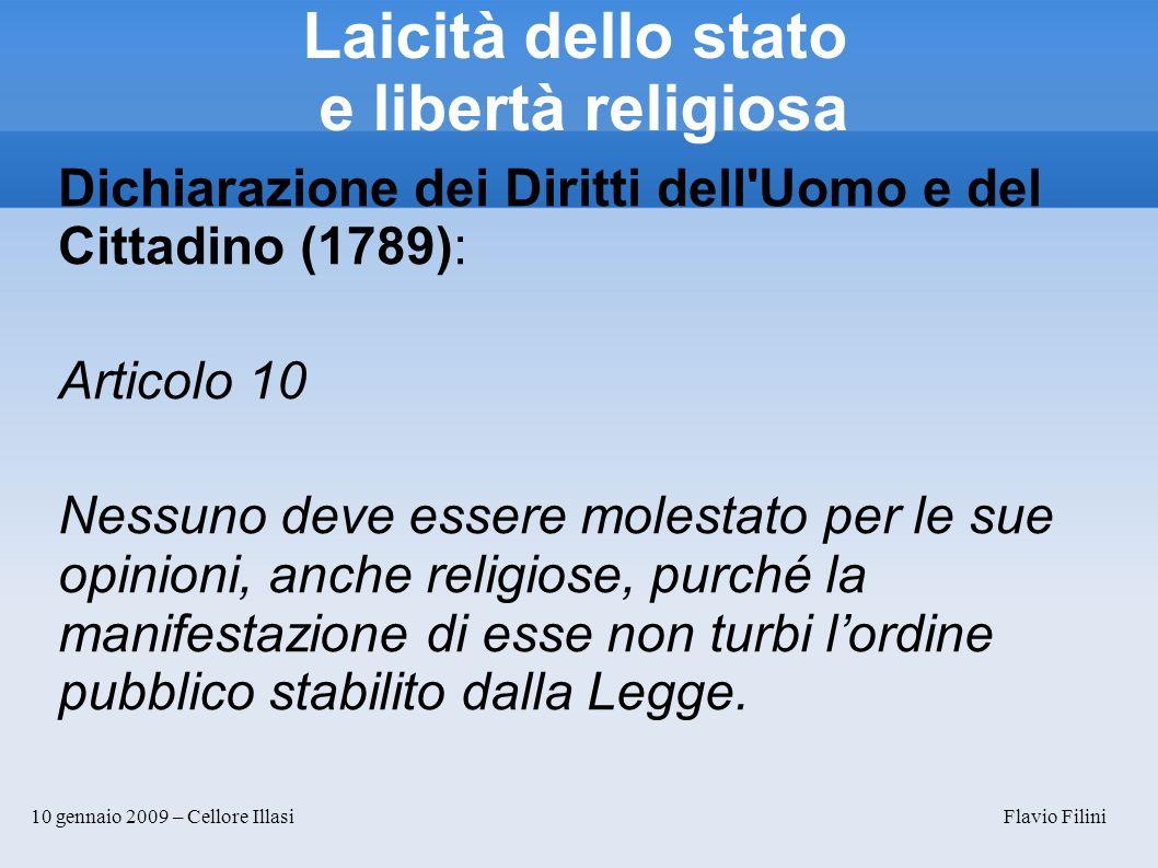 10 gennaio 2009 – Cellore Illasi Flavio Filini Laicità dello stato e libertà religiosa Dichiarazione dei Diritti dell'Uomo e del Cittadino (1789): Art