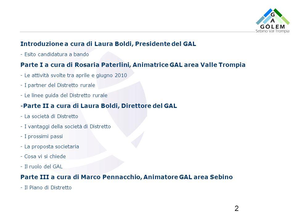 www.eurca.com 2 Introduzione a cura di Laura Boldi, Presidente del GAL - Esito candidatura a bando Parte I a cura di Rosaria Paterlini, Animatrice GAL