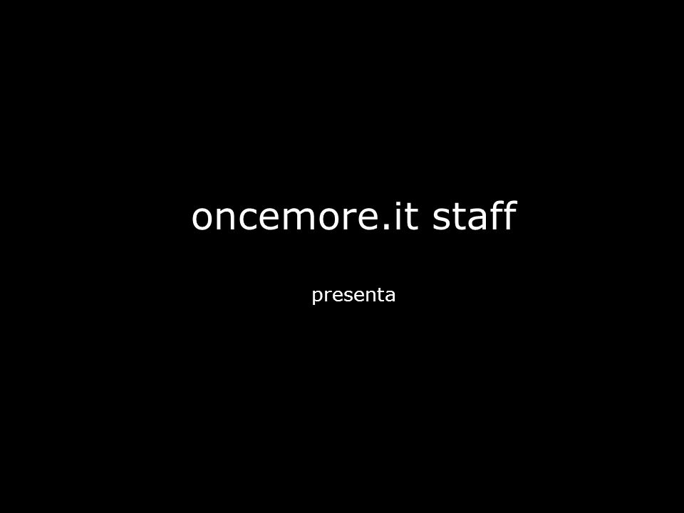oncemore.it staff presenta