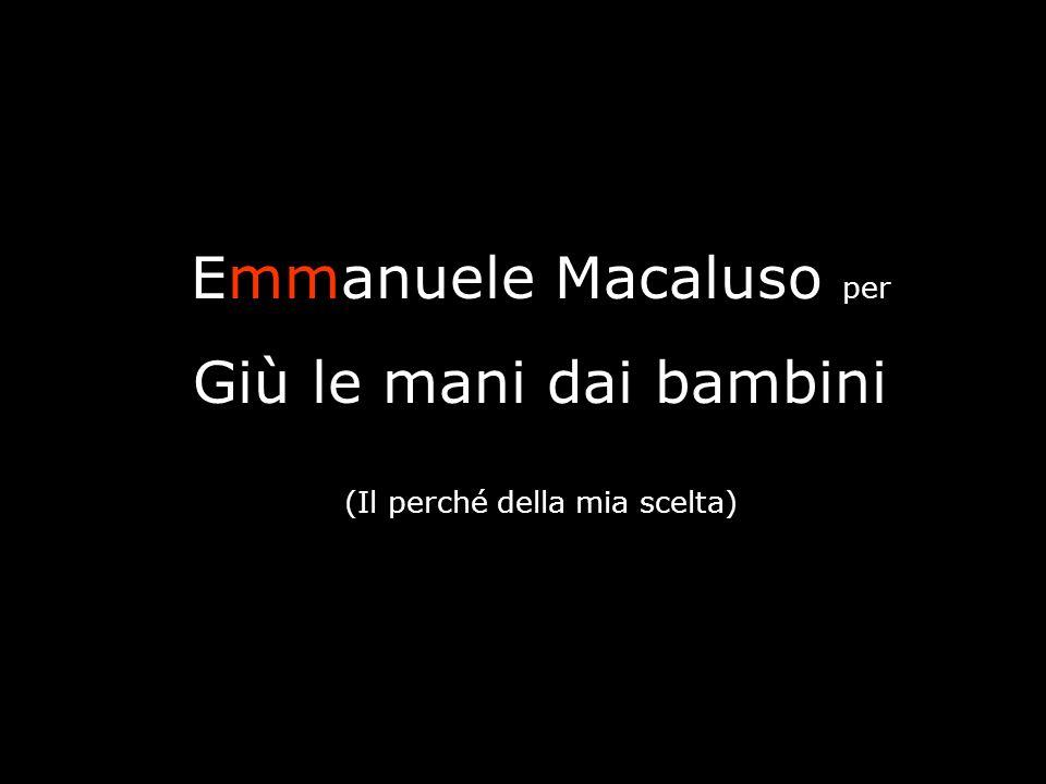 Emmanuele Macaluso per Giù le mani dai bambini (Il perché della mia scelta)