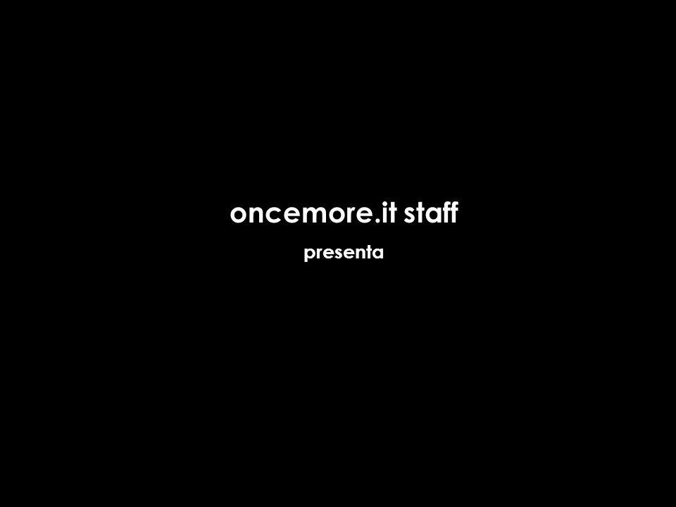 oncemore.it staff presenta