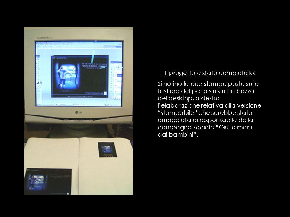 Il progetto è stato completato! Si notino le due stampe poste sulla tastiera del pc: a sinistra la bozza del desktop, a destra lelaborazione relativa