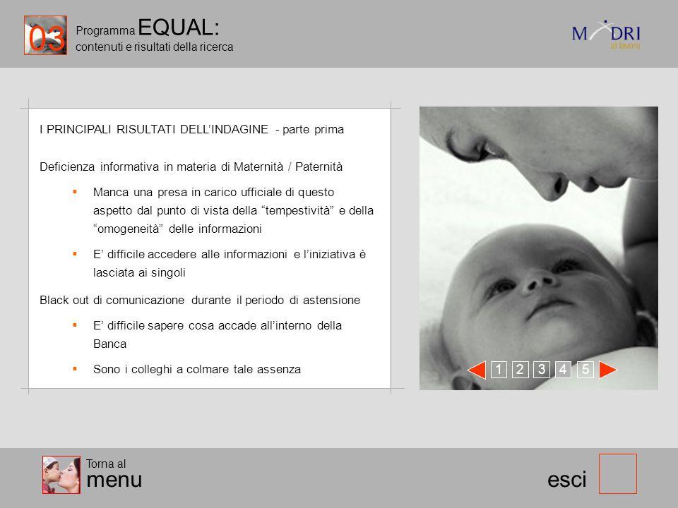 Programma EQUAL: contenuti e risultati della ricerca esci I PRINCIPALI RISULTATI DELLINDAGINE - parte prima 123 45 Torna al menu Black out di comunica