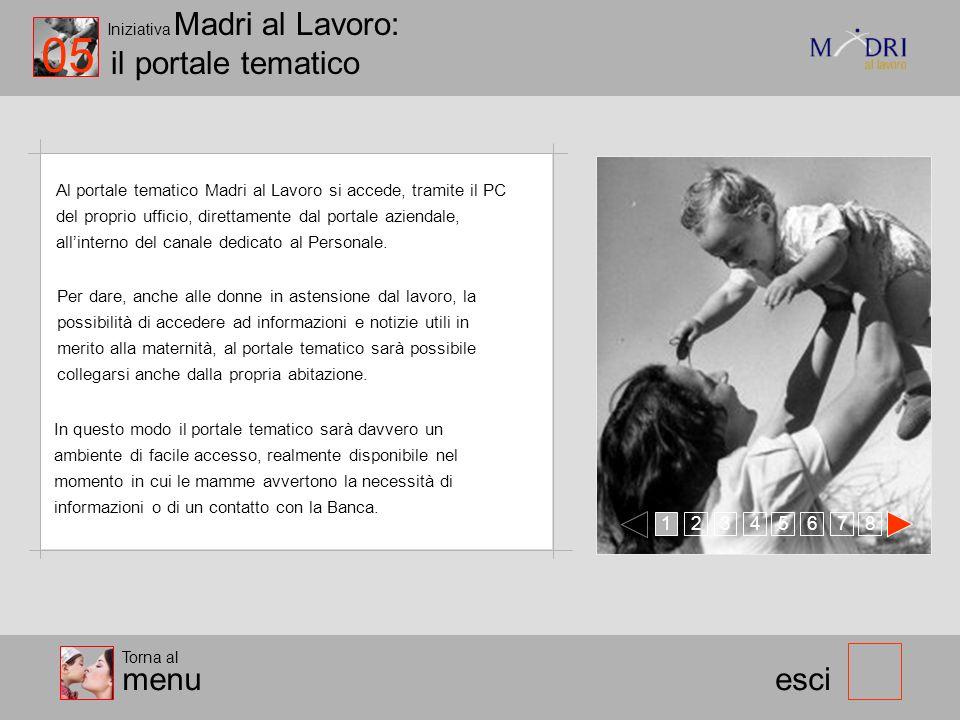 Iniziativa Madri al Lavoro: il portale tematico esci Al portale tematico Madri al Lavoro si accede, tramite il PC del proprio ufficio, direttamente da