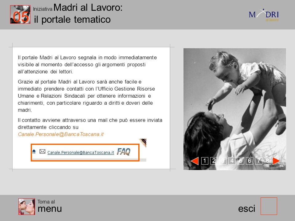 Iniziativa Madri al Lavoro: il portale tematico esci Il portale Madri al Lavoro segnala in modo immediatamente visibile al momento dellaccesso gli arg