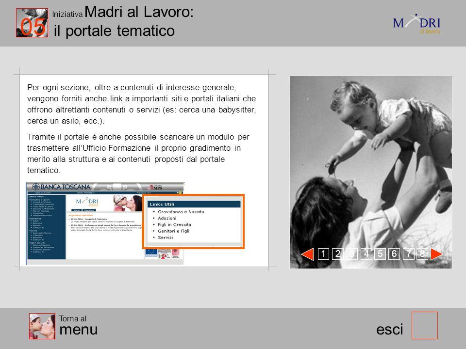 Iniziativa Madri al Lavoro: il portale tematico esci Per ogni sezione, oltre a contenuti di interesse generale, vengono forniti anche link a important